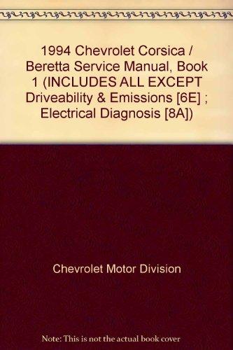 1994 Chevrolet Corsica / Beretta Service Manual, Book 1 (INCLUDES ALL EXCEPT Driveability & Emissions [6E] ; Electrical Diagnosis [8A])