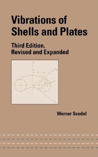 Vibrations of Shells and Plates, Third Edition. CRC Press. 2004. by Werner Soedel (2004-08-11) Hardcover
