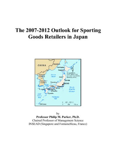 The 2007-2012 Outlook for Sporting Goods Retailers in Japan