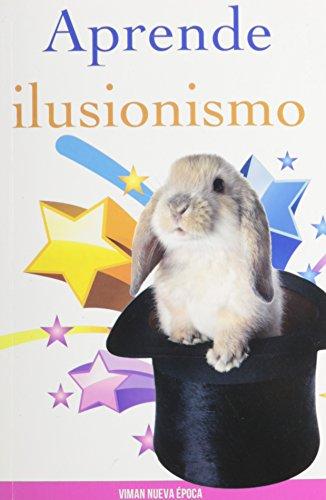 Aprende Ilusionismo (Spanish Edition)