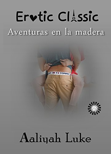 Amazon.com: Aventuras en la madera (Spanish Edition) eBook: Aaliyah Luke: Kindle Store