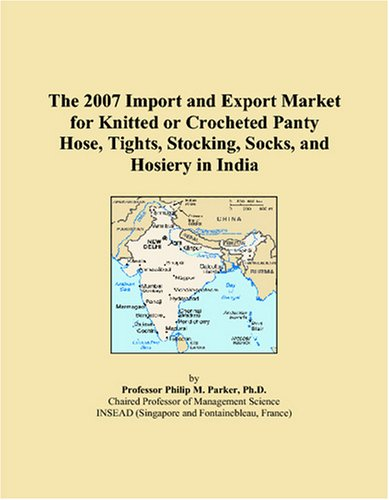 - The 2007 Import and Export Market for Knitted or Crocheted Panty Hose, Tights, Stocking, Socks, and Hosiery in India