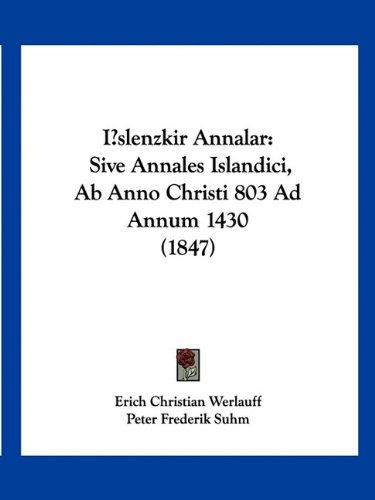 Download Islenzkir Annalar: Sive Annales Islandici, Ab Anno Christi 803 Ad Annum 1430 (1847) (Hebrew Edition) pdf epub