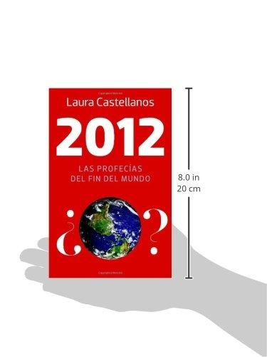 2012: Las profecías del fin del mundo (Spanish Edition ...
