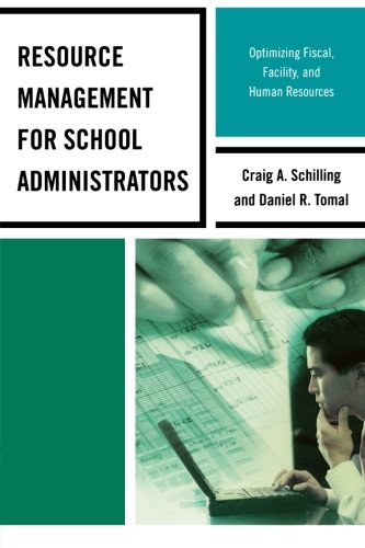Resource Management for School Administrators: Optimizing Fiscal, Facility, and Human Resources (The Concordia University Leadership Series)