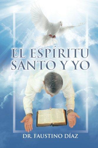 El Espíritu Santo y Yo (Spanish Edition)