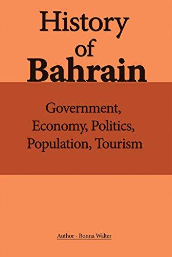 History of Bahrain: Government, Economy, Politics, Population, Tourism