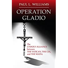 Operation Gladio: The Unholy Alliance Between The Vatican, The CIA, and The Mafia