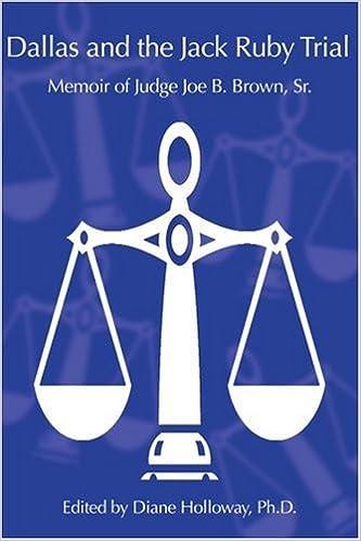 Dallas and the Jack Ruby Trial: Memoir of Judge Joe B. Brown, Sr.