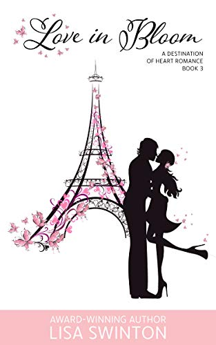 Love in Bloom: A Destination of Heart Romance Book 3 by [Swinton, Lisa]