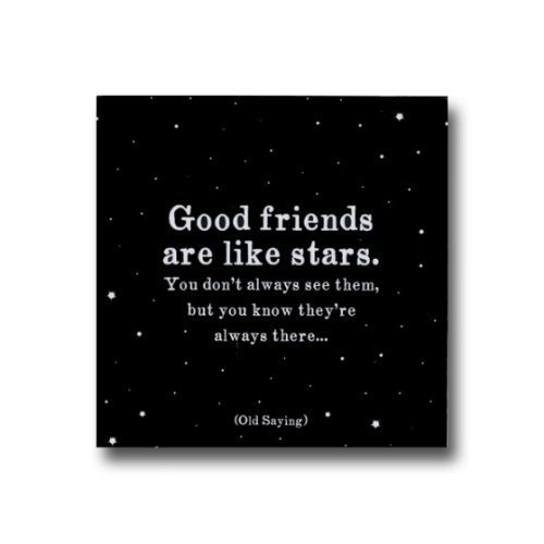 good friends are like stars - 9