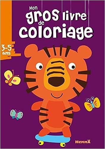 Coloriage Tigre.Mon Gros Livre De Coloriage Tigre Collectif 9782508037740 Amazon
