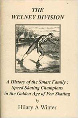 Welney Division: History Of The Sharp Family - Speed Skating Champions In The Golden Age Of Fen Skating PDF Descargar Gratis
