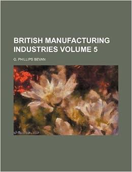 British manufacturing industries Volume 5