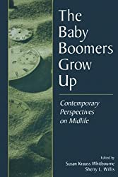 The Baby Boomers Grow Up: Contemporary Perspectives on Midlife
