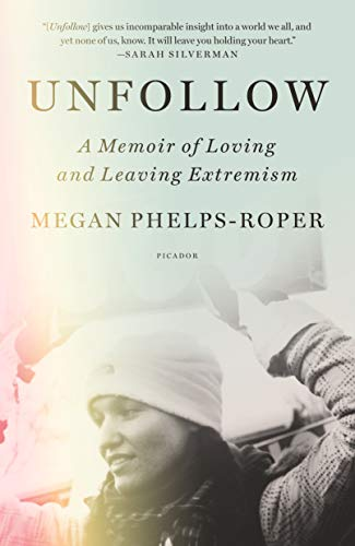 Book Cover: Unfollow: A Memoir of Loving and Leaving Extremism
