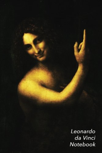 Leonardo Da Vinci Notebook: St. John the Baptist Journal   100-Page Beautiful Lined Art Notebook   6 X 9  Artsy Journal Notebook (Art Masterpieces)