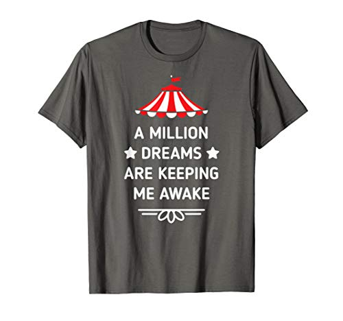 PT Barnum Quote A Million Dreams Are Keeping Me Awake Shirt -