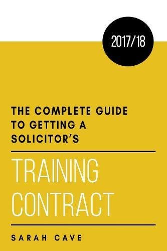 The complete guide to getting a solicitor's training contract 2017/18 (Inglese) Copertina flessibile – 16 ott 2017 Sarah Cave The Choir Press 1911589148 LAW / Legal Profession