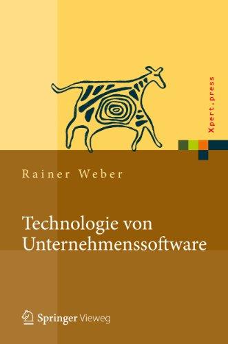 Download Technologie von Unternehmenssoftware: Mit SAP-Beispielen (Xpert.press) (German Edition) Pdf