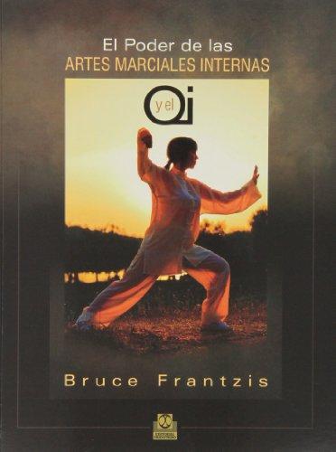 El poder de las artes marciales internas y el Qi (Spanish Edition)