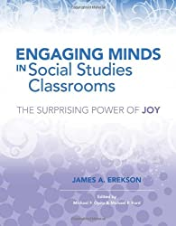 Engaging Minds in Social Studies Classrooms: The Surprising Power of Joy