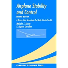 Airplane Stability and Control: A History of the Technologies that Made Aviation Possible (Cambridge Aerospace Series Book 14)