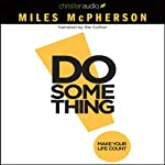 Do Something!: Make Your Life Count | Miles McPherson
