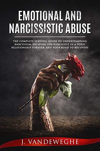 Pdf Parenting Emotional and Narcissistic Abuse: The Complete Survival Guide to Understanding Narcissism, Escaping the Narcissist in a Toxic Relationship Forever, ... (Journey of Learning to Love Yourself)