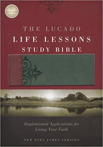 The Lucado Life Lessons Study Bible: New King James Version