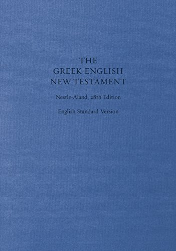 ESV Greek-English New Testament: Nestle-Aland 28th Edition and English Standard Version (Cloth over Board) (The Text Of The New Testament Aland)