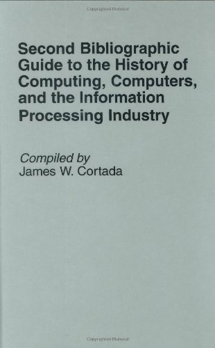 Second Bibliographic Guide to the History of Computing, Computers, and the Information Processing Industry (Bibliographies & Indexes in Science & Technology)