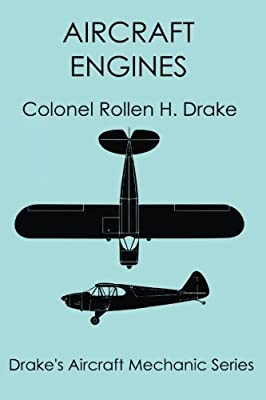 Aircraft Engines (Drake's Aircraft Mechanic Series) (Volume 4)