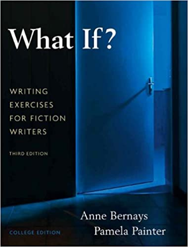 What If? Writing Exercises for Fiction Writers (3rd Edition)