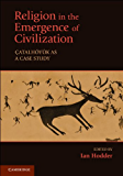 Religion in the Emergence of Civilization