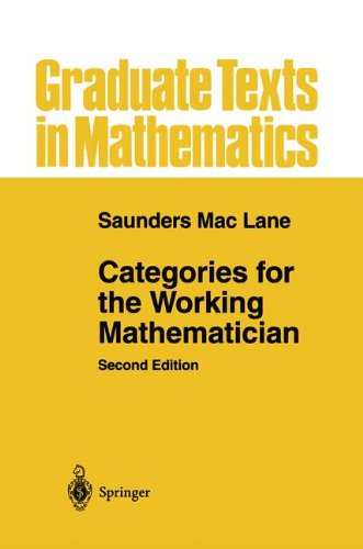 Categories for the Working Mathematician (Graduate Texts in Mathematics)