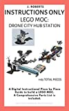 INSTRUCTIONS ONLY - Lego MOC: Drone City Hub Station