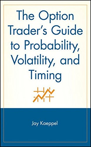 The Option Trader's Guide to Probability, Volatility, and Timing by Kaeppel