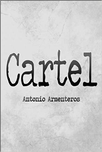 Cartel: Antonio Armenteros: 9781448983261: Amazon.com: Books