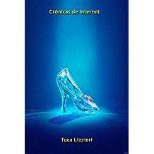 Crônicas de Internet (Portuguese Edition)