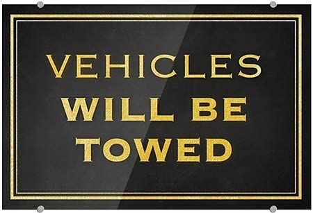 Vehicles Will Be Towed CGSignLab Classic Gold Premium Acrylic Sign 5-Pack 27x18