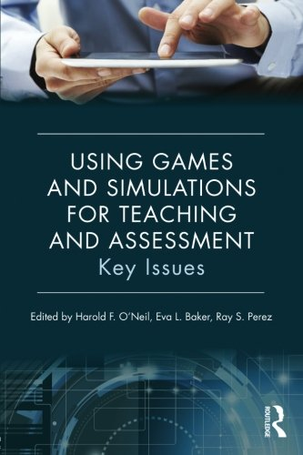 Using Games and Simulations for Teaching and Assessment: Key Issues