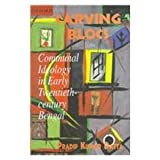 Carving Blocs : Communal Ideology in Early Twentieth-Century Bengal, Datta, Pradip Kumar, 0195643798