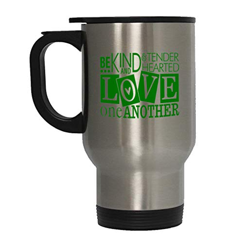 Forest Green Be Kind & Tender Hearted Love One Another Steel Travel Mug - Stainless (Be Kind To One Another Tender Hearted)