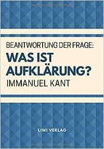 beantwortung der frage was ist aufkl rung german edition immanuel kant 9783965420434. Black Bedroom Furniture Sets. Home Design Ideas
