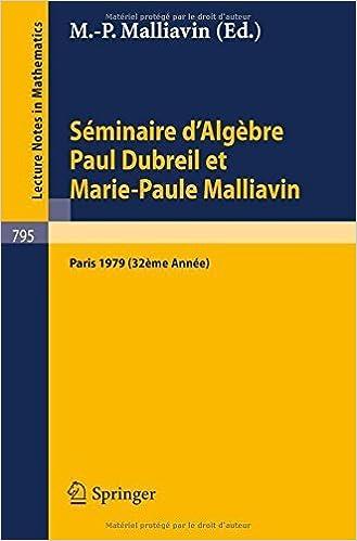 S????minaire d'Alg????bre Paul Dubreil et Marie-Paule Malliavin: Proceedings. Paris 1979 (32????me Ann????e) (Lecture Notes in Mathematics) (French Edition) (2009-02-22)