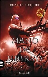 Mano de hierro (Stoneheart Trilogy (Spanish)) (Spanish Edition)