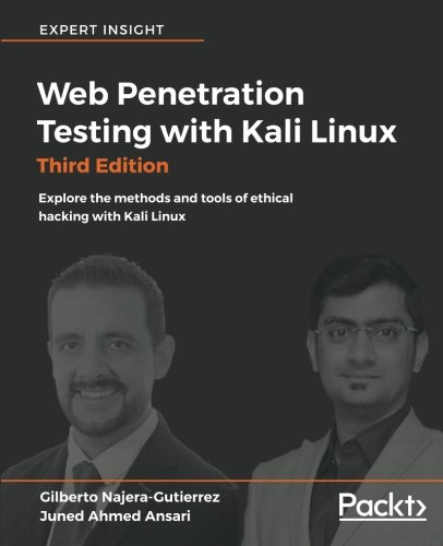[B.E.S.T] Web Penetration Testing with Kali Linux - Third Edition: Explore the methods and tools of ethical ha<br />Z.I.P