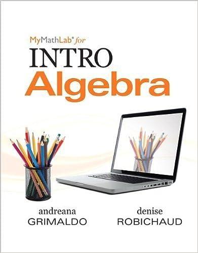 MyMathLab for Grimaldo/Robichaud INTRO Algebra-PLUS Worktext by Andreana Grimaldo (2012-01-06)