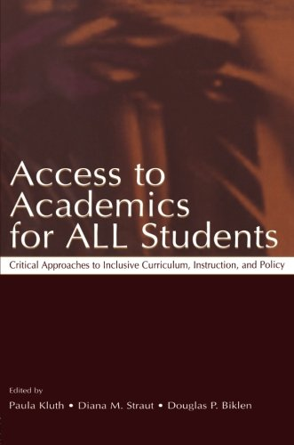 Access To Academics for All Students: Critical Approaches To Inclusive Curriculum, Instruction, and Policy